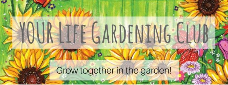 Your Life Gardening Club Header